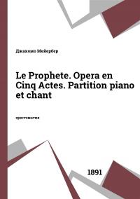 Le Prophete. Opera en Cinq Actes. Partition piano et chant