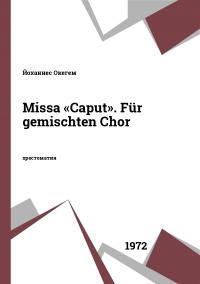 Missa «Caput». Für gemischten Chor