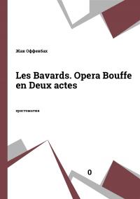 Les Bavards. Opera Bouffe en Deux actes