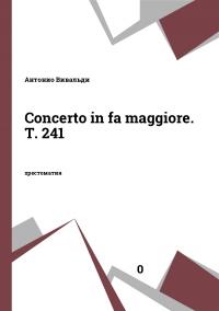 Concerto in fa maggiore. T. 241