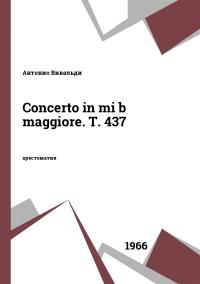 Concerto in mi b maggiore. T. 437